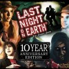 Отваряне на кутията: Last Night On Earth 10th Year Anniversary Edition