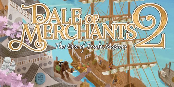 Dale of Merchants 2 – повече от същото